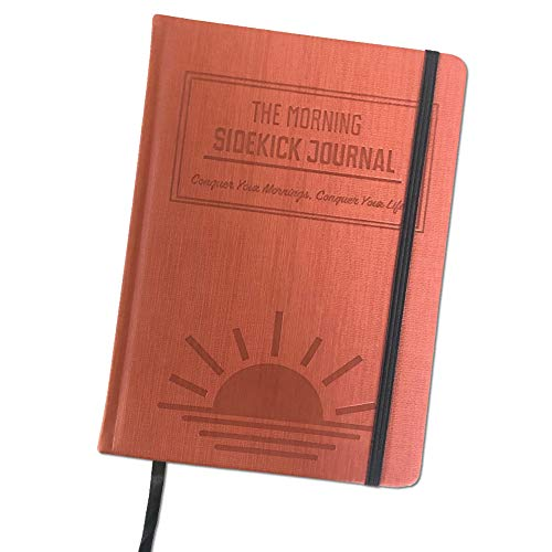 The Morning Sidekick Journal - Habit Tracker Journal! A Guided Journal for Morning Routines. A Science Driven Daily Journal with Prompts for Healthy Life Habits. Wellness Journal for Women and Men.